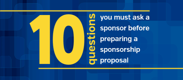 10 questions you must ask a sponsor before preparing a sponsorship proposal